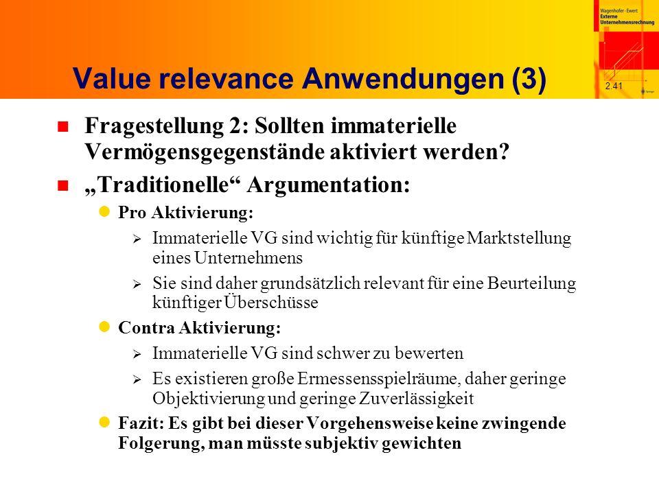 2.41 Value relevance Anwendungen (3) n Fragestellung 2: Sollten immaterielle Vermögensgegenstände aktiviert werden.