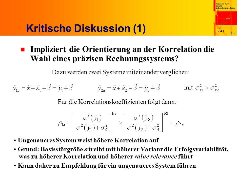 2.43 Kritische Diskussion (1) n Impliziert die Orientierung an der Korrelation die Wahl eines präzisen Rechnungssystems.