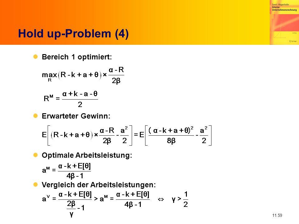 11.59 Bereich 1 optimiert: Erwarteter Gewinn: Optimale Arbeitsleistung: Vergleich der Arbeitsleistungen: Hold up-Problem (4)