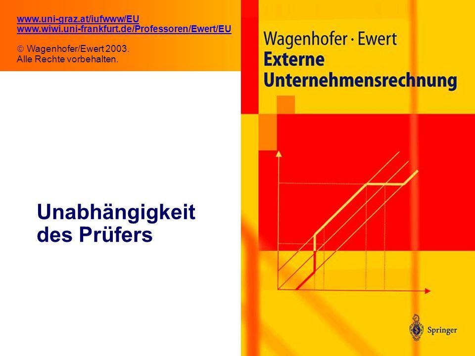 11.1 Unabhängigkeit des Prüfers www.uni-graz.at/iufwww/EU www.wiwi.uni-frankfurt.de/Professoren/Ewert/EU Wagenhofer/Ewert 2003.