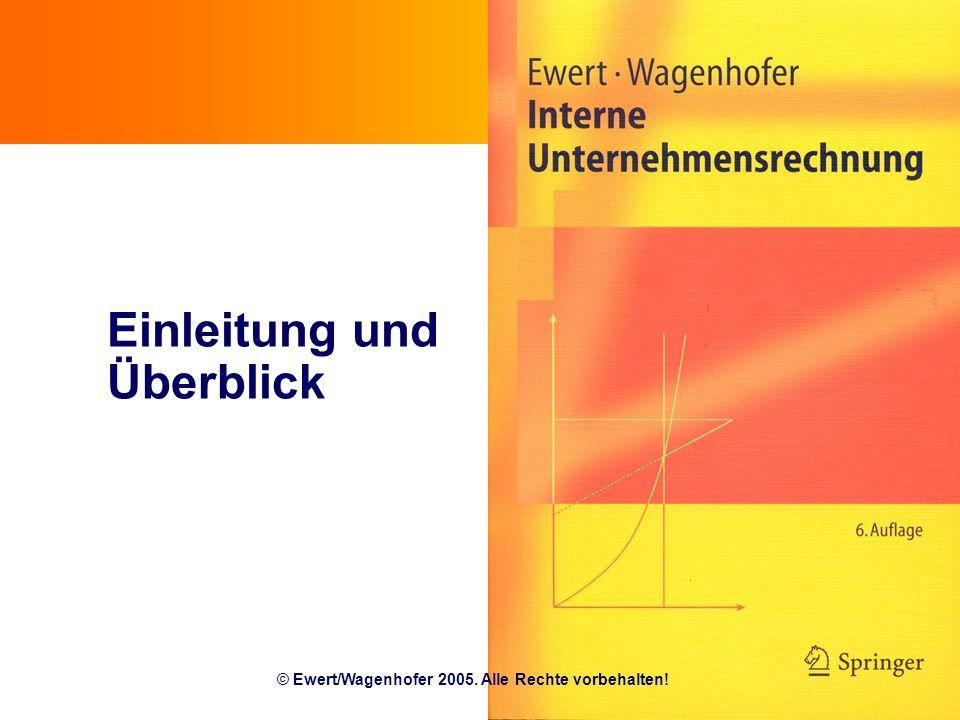 1.1 Einleitung und Überblick © Ewert/Wagenhofer 2005. Alle Rechte vorbehalten!