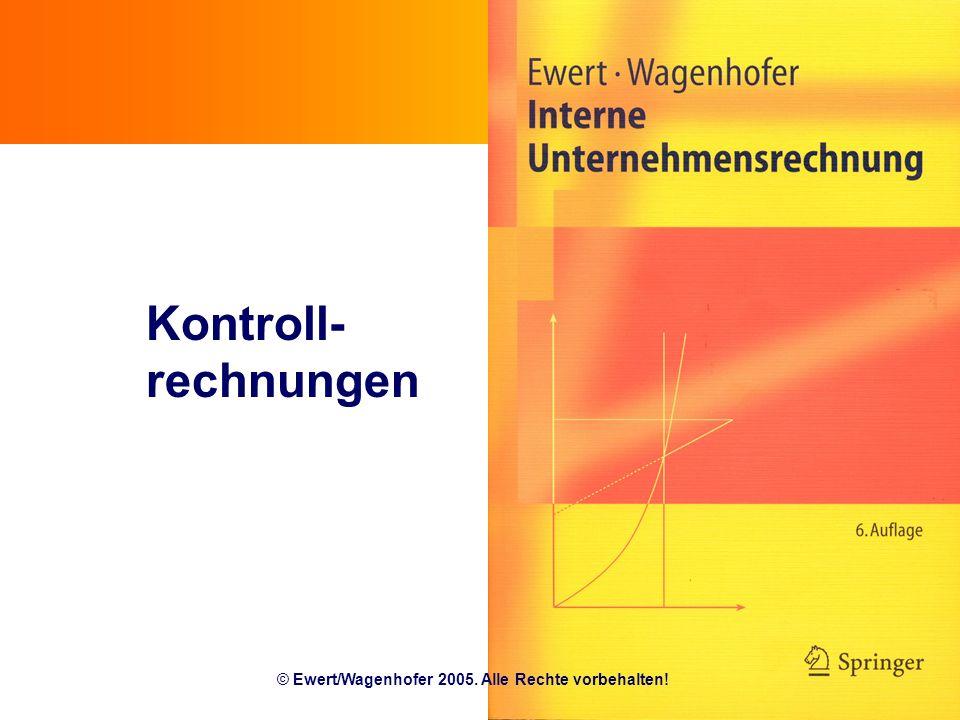 Kontroll- rechnungen © Ewert/Wagenhofer 2005. Alle Rechte vorbehalten!
