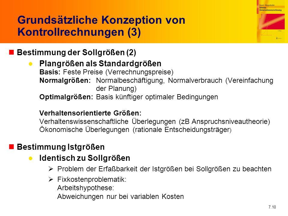 7.10 nBestimmung der Sollgrößen (2) Plangrößen als Standardgrößen Basis: Feste Preise (Verrechnungspreise) Normalgrößen:Normalbeschäftigung, Normalver