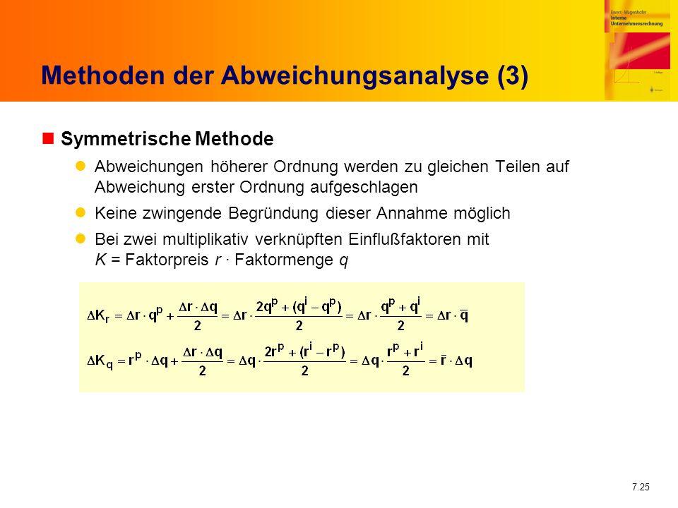 7.25 Methoden der Abweichungsanalyse (3) nSymmetrische Methode Abweichungen höherer Ordnung werden zu gleichen Teilen auf Abweichung erster Ordnung au