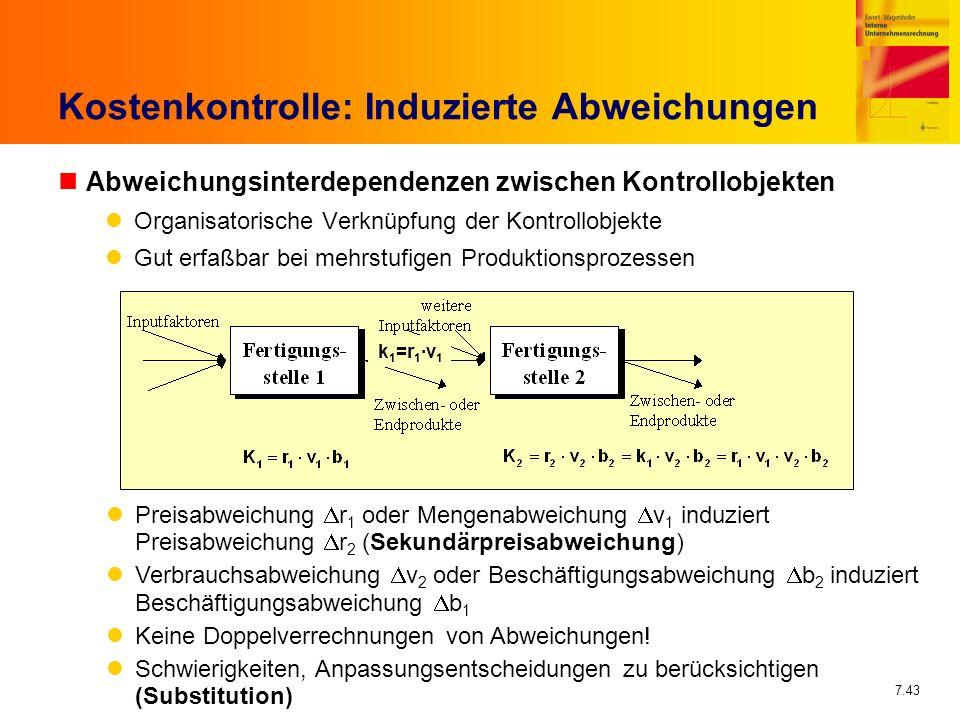 7.43 Kostenkontrolle: Induzierte Abweichungen nAbweichungsinterdependenzen zwischen Kontrollobjekten Organisatorische Verknüpfung der Kontrollobjekte