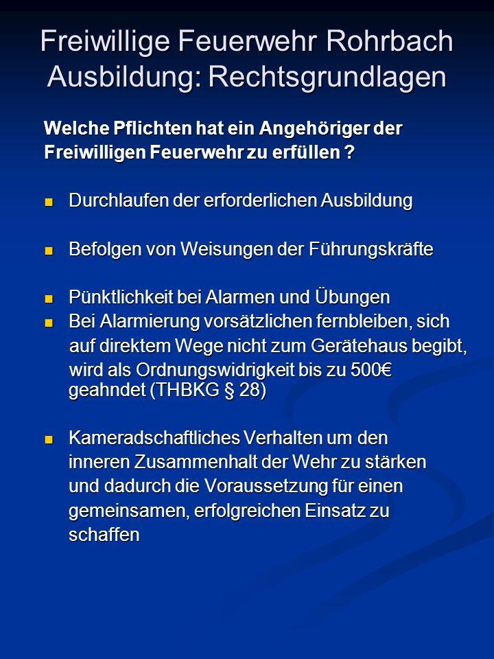 Freiwillige Feuerwehr Rohrbach Ausbildung: Rechtsgrundlagen Welche Pflichten hat ein Angehöriger der Freiwilligen Feuerwehr zu erfüllen ? Durchlaufen