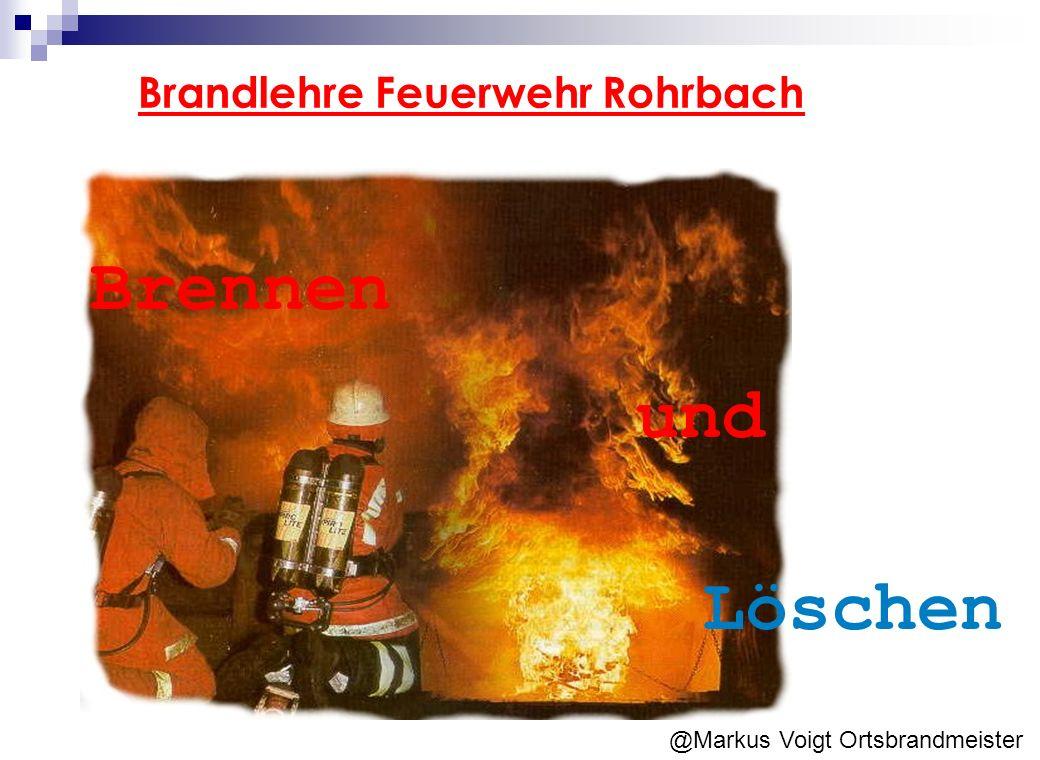 Brandlehre Feuerwehr Rohrbach Brennen Löschen und @Markus Voigt Ortsbrandmeister
