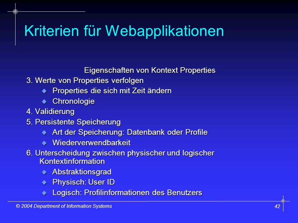 42 © 2004 Department of Information Systems Kriterien für Webapplikationen Eigenschaften von Kontext Properties 3.