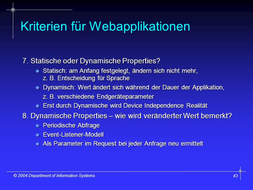 43 © 2004 Department of Information Systems Kriterien für Webapplikationen 7.