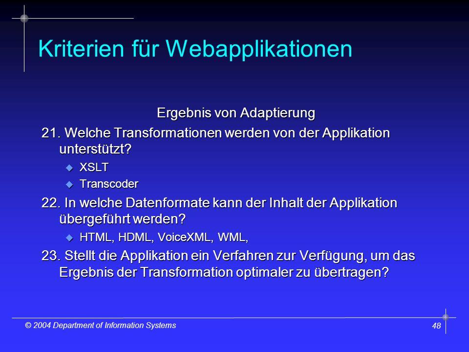 48 © 2004 Department of Information Systems Kriterien für Webapplikationen Ergebnis von Adaptierung 21.
