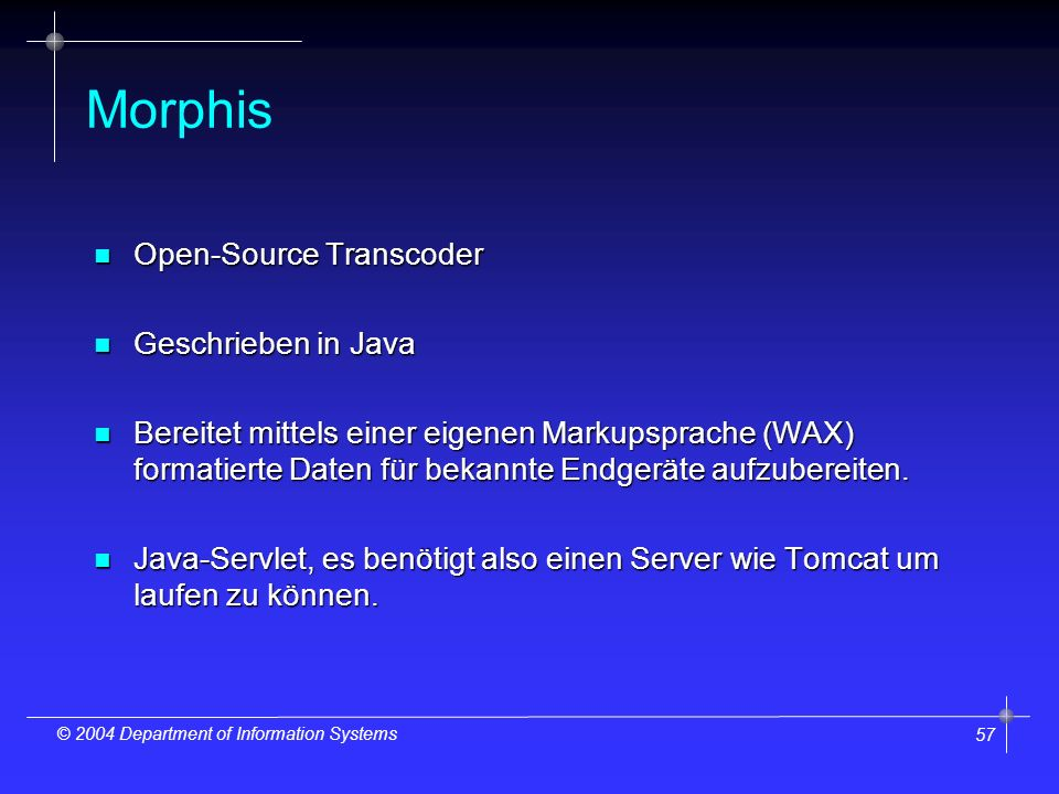 58 © 2004 Department of Information Systems Evaluierung - Morphis 1.