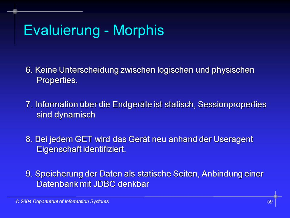 59 © 2004 Department of Information Systems Evaluierung - Morphis 6.