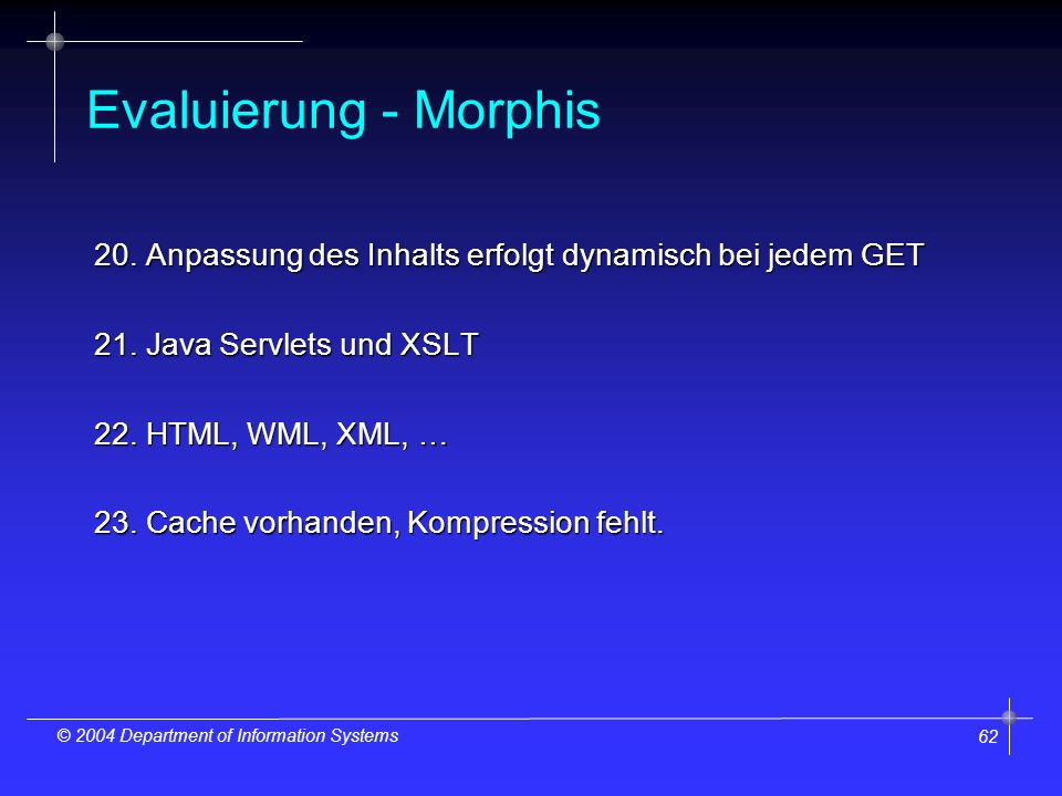 62 © 2004 Department of Information Systems Evaluierung - Morphis 20.