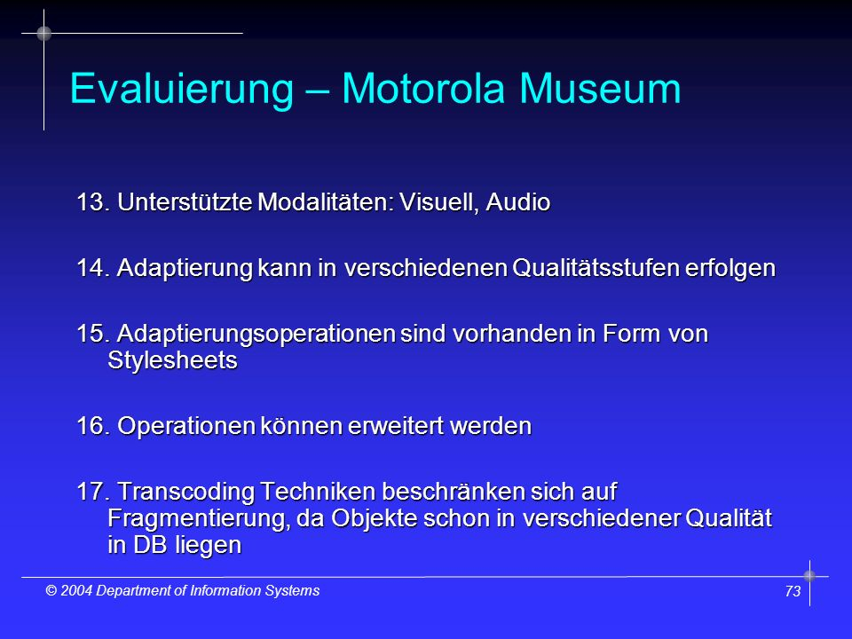 73 © 2004 Department of Information Systems Evaluierung – Motorola Museum 13.