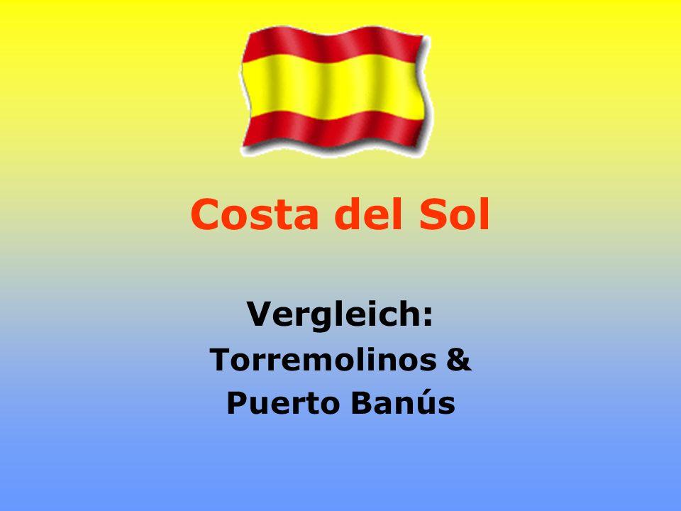 Costa del Sol Vergleich: Torremolinos & Puerto Banús