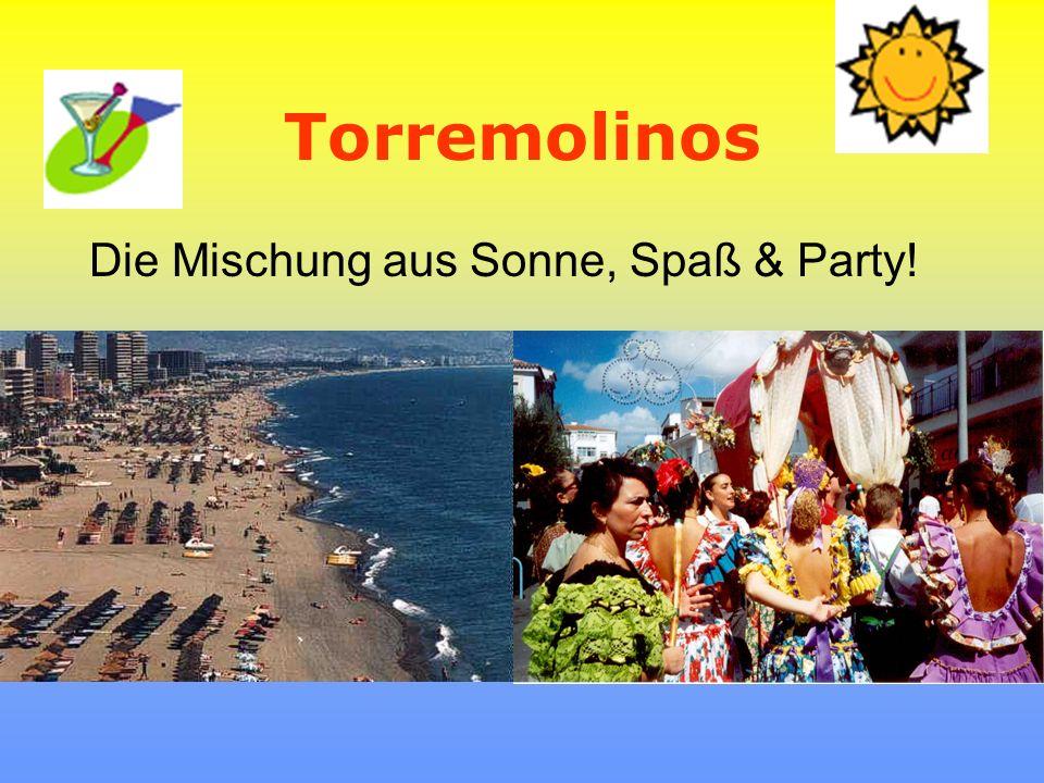 Torremolinos Die Mischung aus Sonne, Spaß & Party!
