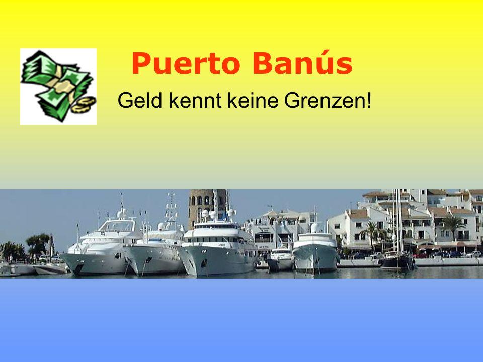 Puerto Banús Geld kennt keine Grenzen!