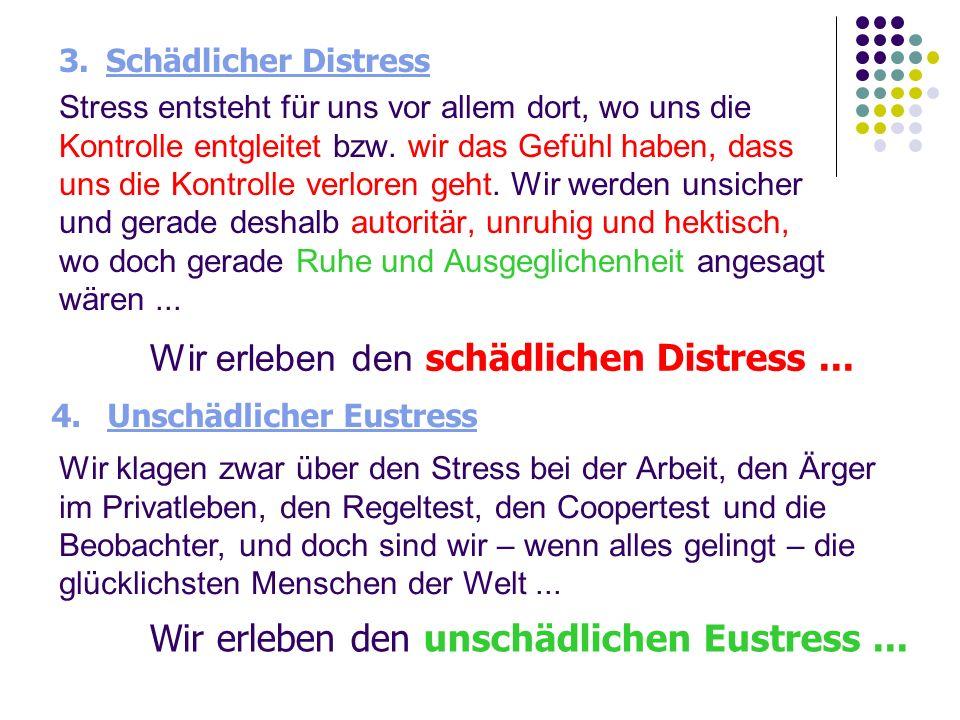 Stress entsteht für uns vor allem dort, wo uns die Kontrolle entgleitet bzw. wir das Gefühl haben, dass uns die Kontrolle verloren geht. Wir werden un