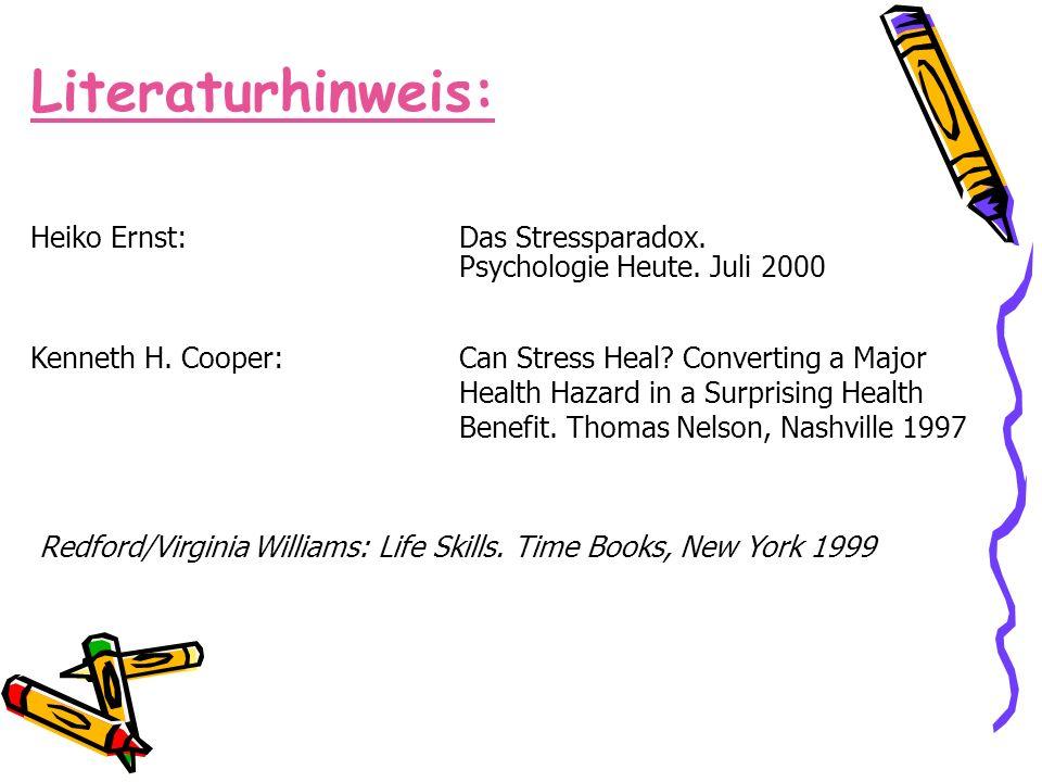 Literaturhinweis: Heiko Ernst:Das Stressparadox. Psychologie Heute. Juli 2000 Kenneth H. Cooper:Can Stress Heal? Converting a Major Health Hazard in a