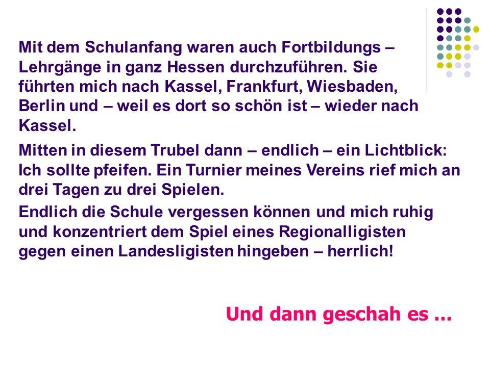 Mit dem Schulanfang waren auch Fortbildungs – Lehrgänge in ganz Hessen durchzuführen. Sie führten mich nach Kassel, Frankfurt, Wiesbaden, Berlin und –