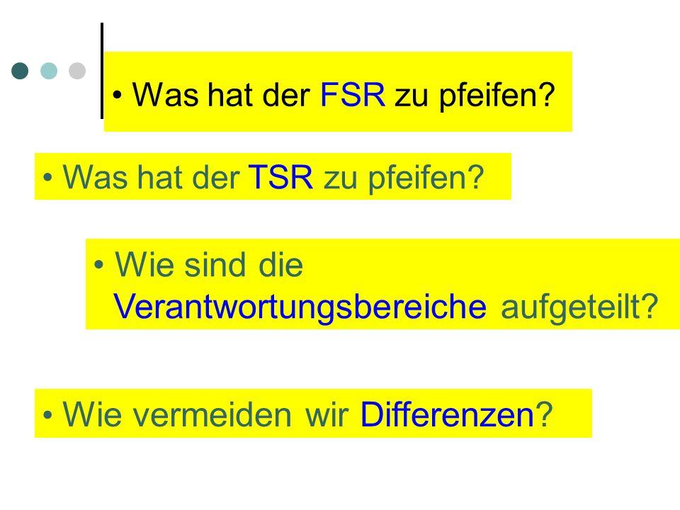Was hat der FSR zu pfeifen. Was hat der TSR zu pfeifen.