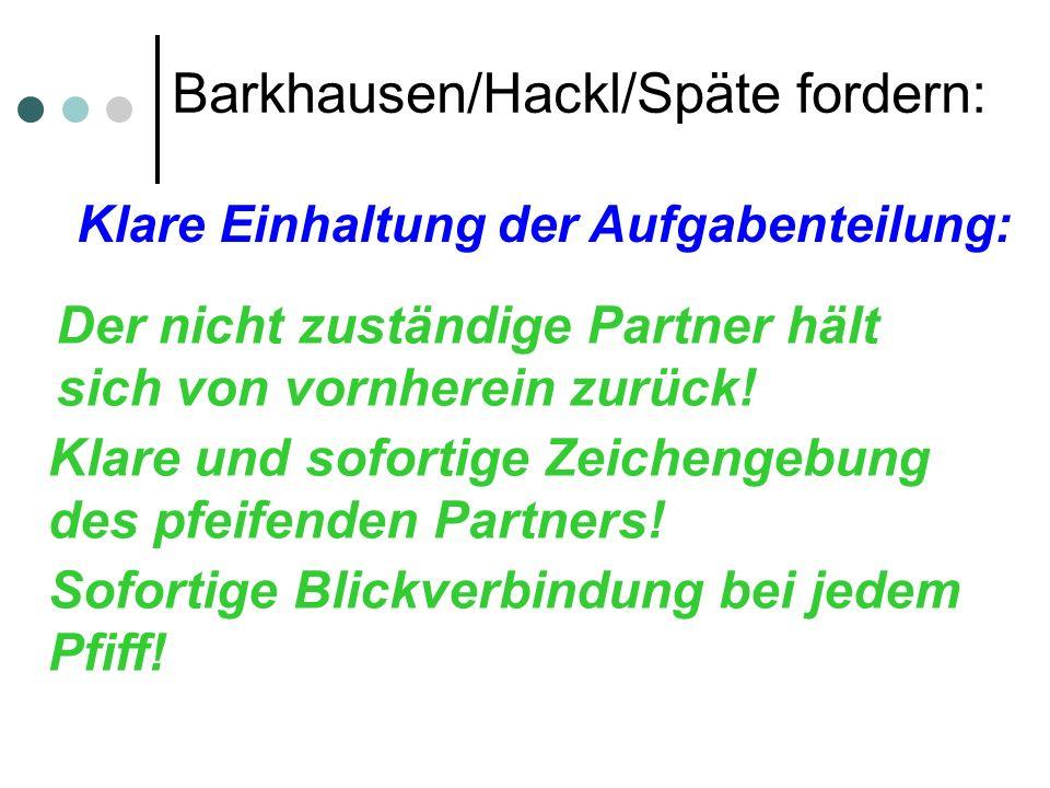 Barkhausen/Hackl/Späte fordern: Klare Einhaltung der Aufgabenteilung: Der nicht zuständige Partner hält sich von vornherein zurück.