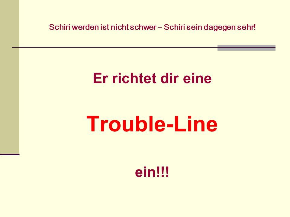 Schiri werden ist nicht schwer – Schiri sein dagegen sehr! Er richtet dir eine Trouble-Line ein!!!
