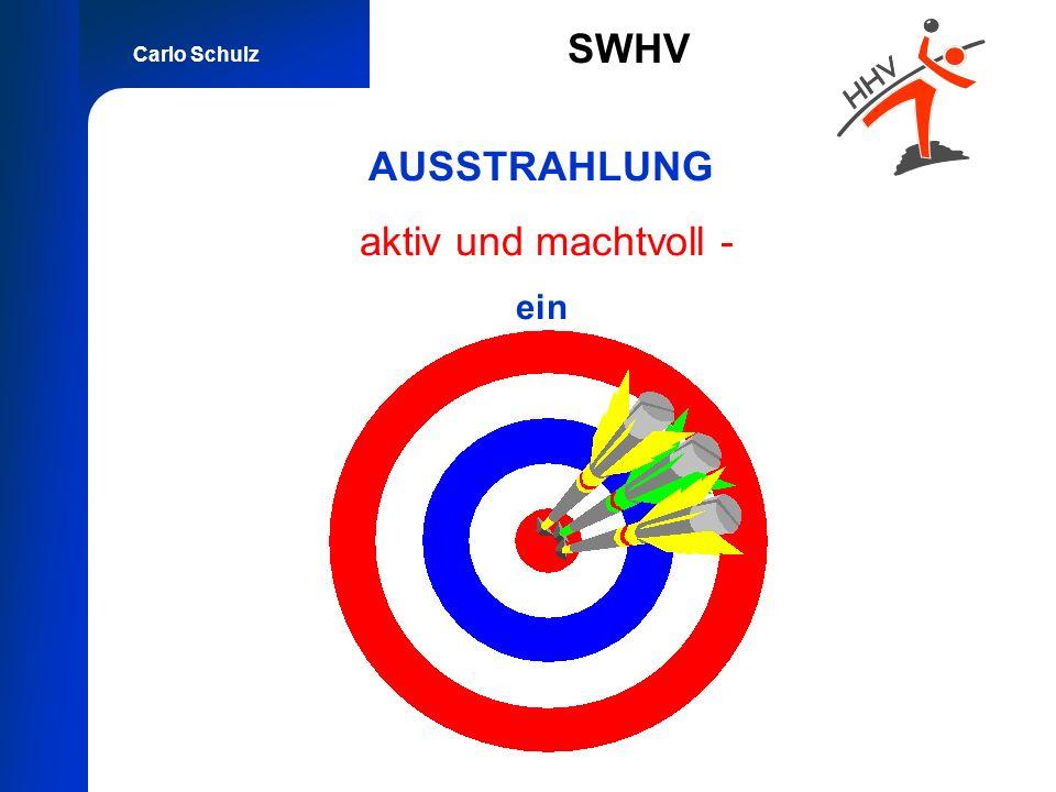 Carlo Schulz SWHV AUSSTRAHLUNG aktiv und machtvoll - ein