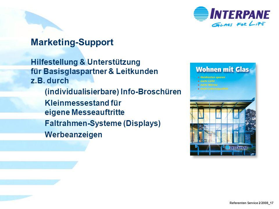 Referenten Service 2/2008_17 Marketing-Support Hilfestellung & Unterstützung für Basisglaspartner & Leitkunden z.B.