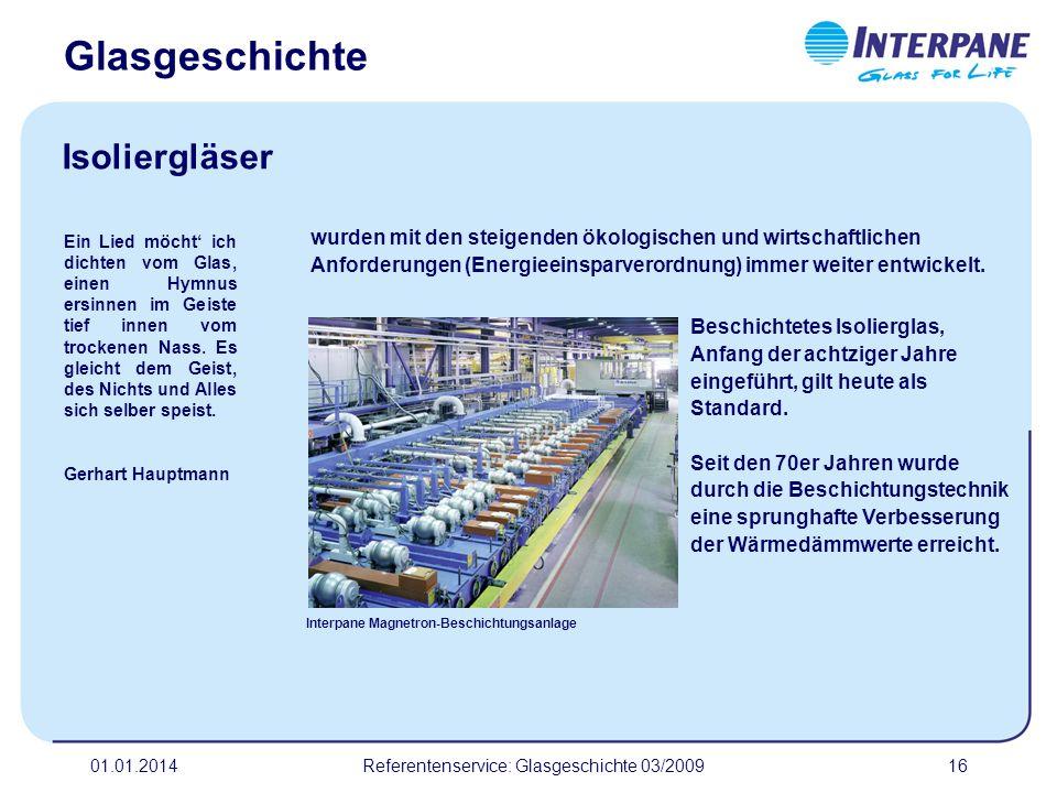 01.01.2014Referentenservice: Glasgeschichte 03/200917 Glas hat sich zu einem der wichtigsten Baustoffe der Gegenwart entwickelt.