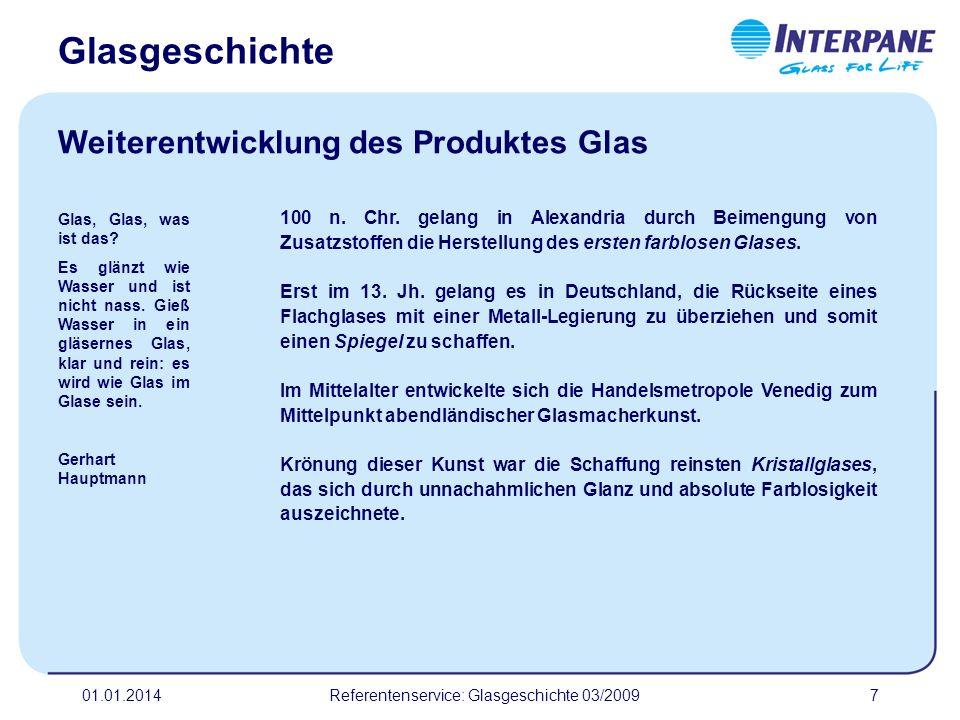 01.01.2014Referentenservice: Glasgeschichte 03/20098 wurde mittels Guss-, Mond- oder Zylindertechnik geschaffen: Mondtechnik Glas, Glas, was ist das.