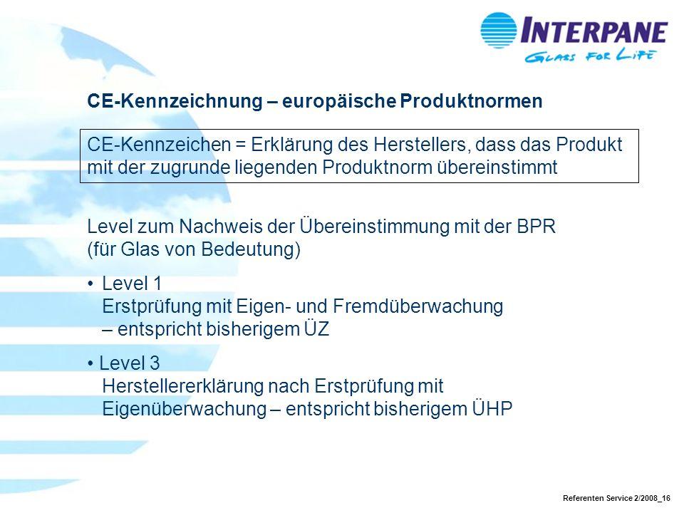 Referenten Service 2/2008_16 CE-Kennzeichnung – europäische Produktnormen CE-Kennzeichen = Erklärung des Herstellers, dass das Produkt mit der zugrund