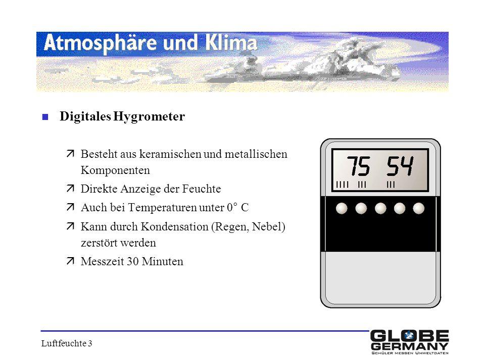 n Digitales Hygrometer äBesteht aus keramischen und metallischen Komponenten äDirekte Anzeige der Feuchte äAuch bei Temperaturen unter 0° C äKann durc