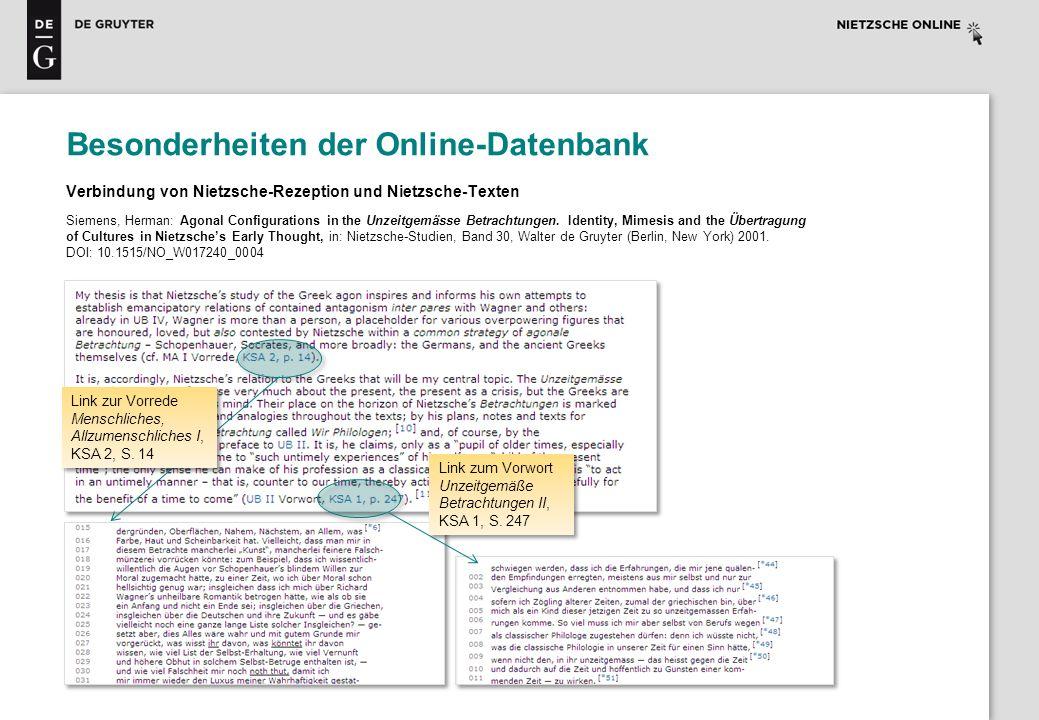 Besonderheiten der Online-Datenbank Verbindung von Nietzsche-Rezeption und Nietzsche-Texten Siemens, Herman: Agonal Configurations in the Unzeitgemäss