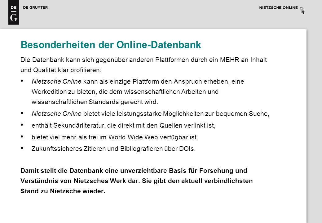 Besonderheiten der Online-Datenbank Die Datenbank kann sich gegenüber anderen Plattformen durch ein MEHR an Inhalt und Qualität klar profilieren: Niet