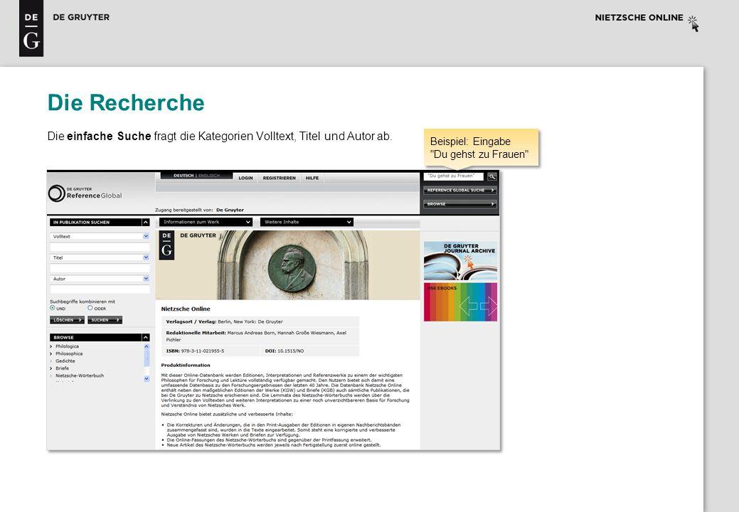 Die Recherche Die einfache Suche fragt die Kategorien Volltext, Titel und Autor ab. Beispiel: Eingabe