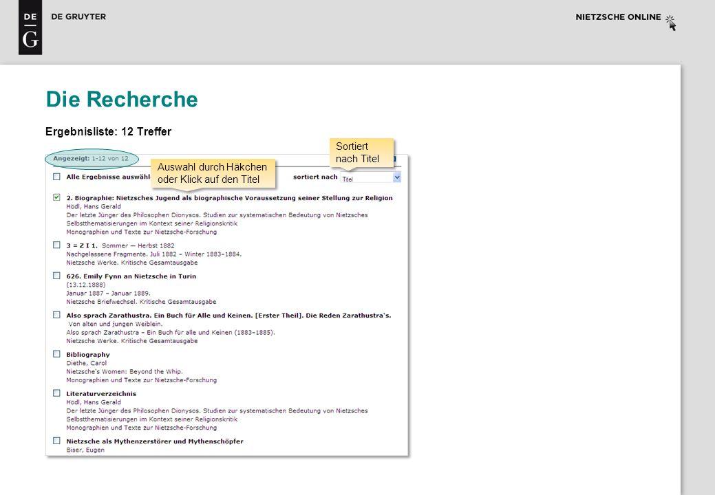 Die Recherche Ergebnisliste: 12 Treffer Sortiert nach Titel Auswahl durch Häkchen oder Klick auf den Titel