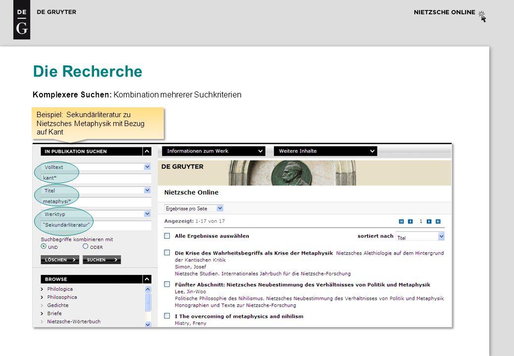 Die Recherche Komplexere Suchen: Kombination mehrerer Suchkriterien Beispiel: Sekundärliteratur zu Nietzsches Metaphysik mit Bezug auf Kant