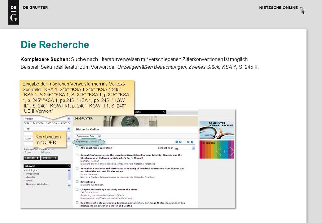 Die Recherche Komplexere Suchen: Suche nach Literaturverweisen mit verschiedenen Zitierkonventionen ist möglich Beispiel: Sekundärliteratur zum Vorwor
