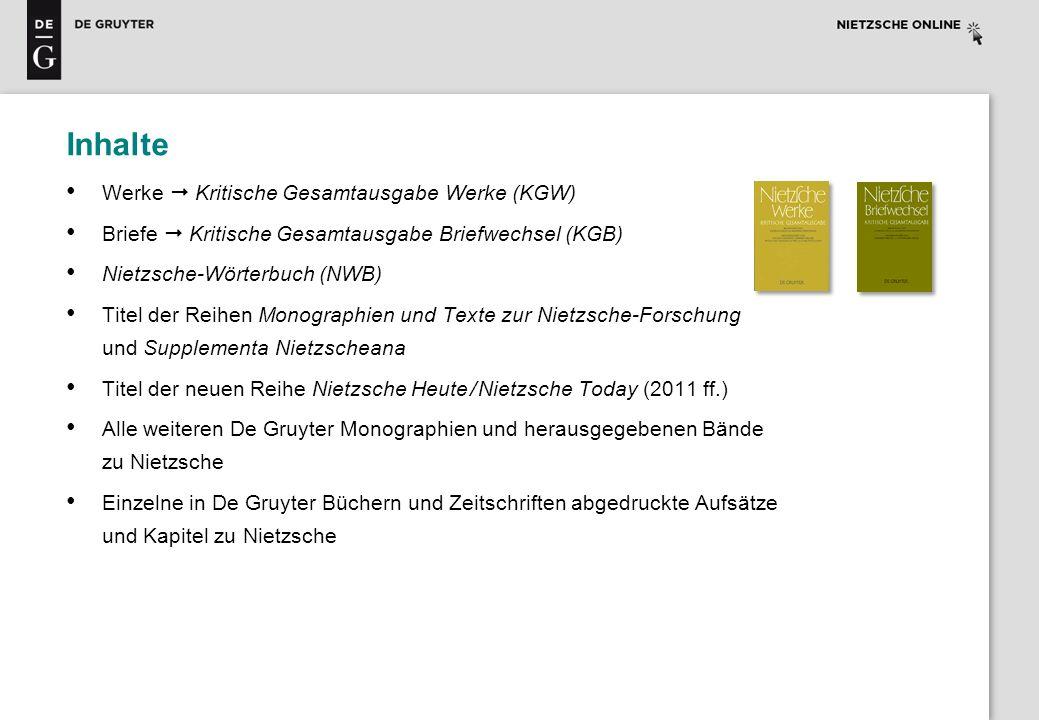 Inhalte Regelmäßige inhaltliche Updates (2x pro Jahr) Fortlaufende Erweiterungen (neue Buchinhalte werden regelmäßig eingespielt; weitere Texte und Indizes; weitere Funktionen), Aktualisierungen und Berichtigungen aktuell verbindlichster Stand zur Nietzsche-Forschung Exklusive Online-Inhalte wie z.