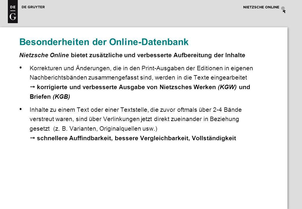 Besonderheiten der Online-Datenbank Nietzsche Online bietet zusätzliche und verbesserte Aufbereitung der Inhalte Korrekturen und Änderungen, die in de