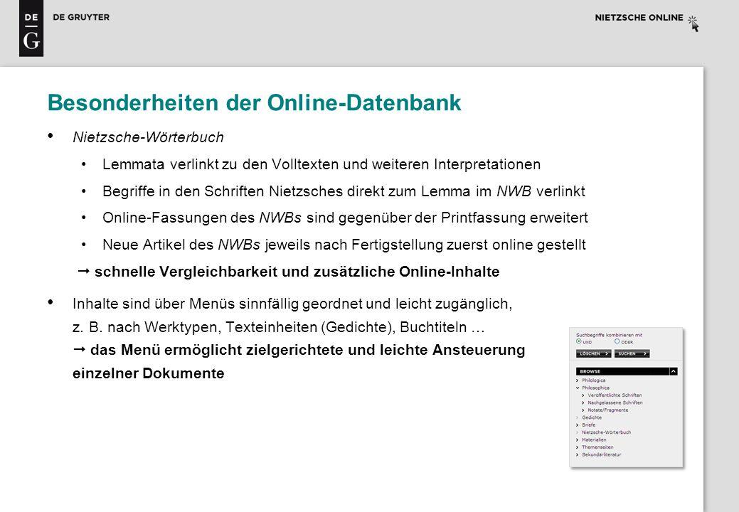 Besonderheiten der Online-Datenbank Nietzsche-Wörterbuch Lemmata verlinkt zu den Volltexten und weiteren Interpretationen Begriffe in den Schriften Ni