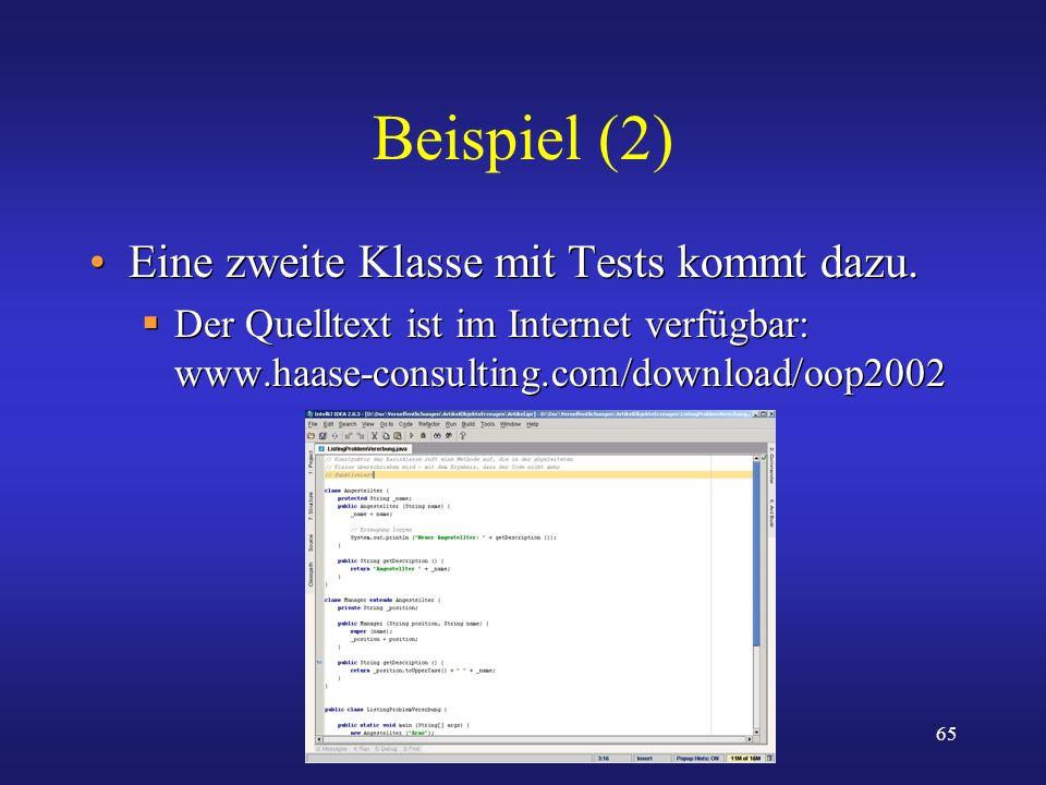 65 Beispiel (2) Eine zweite Klasse mit Tests kommt dazu. Der Quelltext ist im Internet verfügbar: www.haase-consulting.com/download/oop2002 Eine zweit