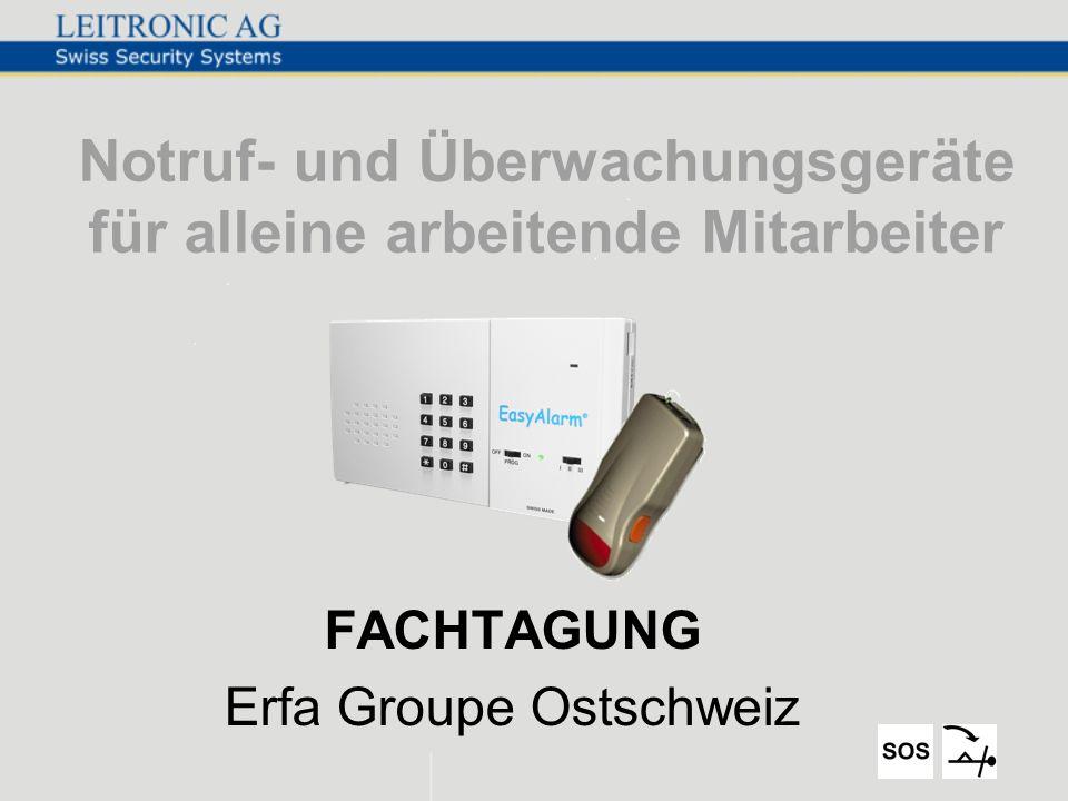 Notruf- und Überwachungsgeräte für alleine arbeitende Mitarbeiter FACHTAGUNG Erfa Groupe Ostschweiz
