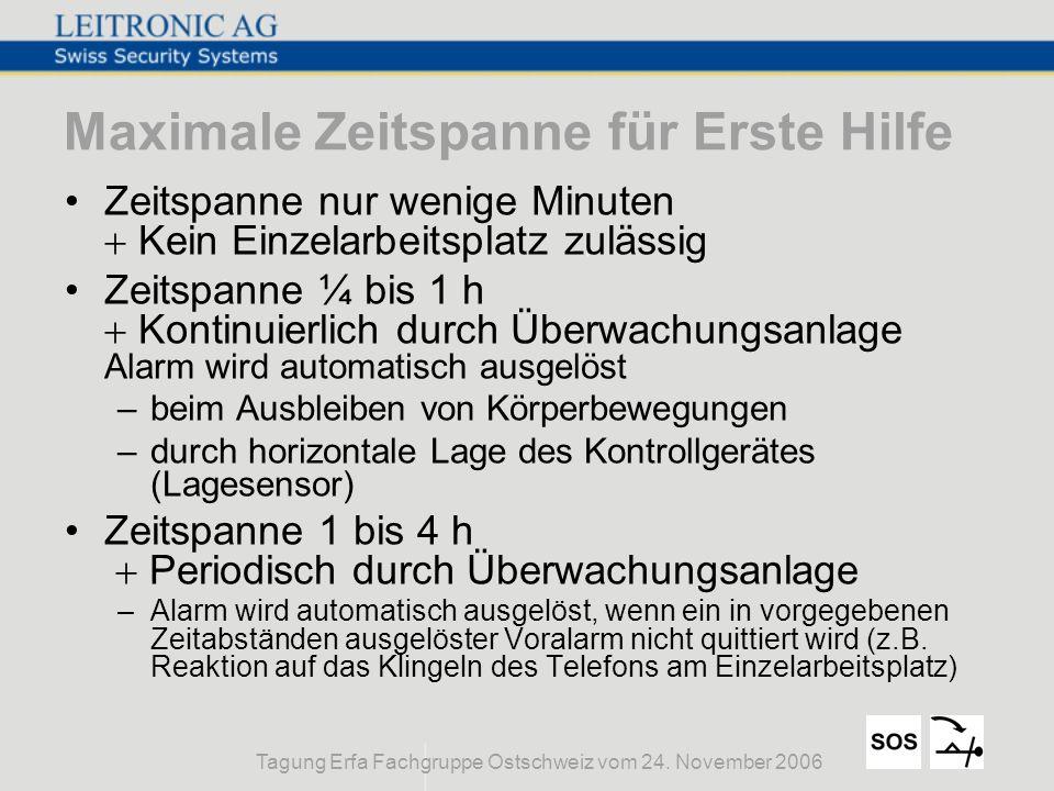 Tagung Erfa Fachgruppe Ostschweiz vom 24. November 2006 Maximale Zeitspanne für Erste Hilfe Zeitspanne nur wenige Minuten Kein Einzelarbeitsplatz zulä