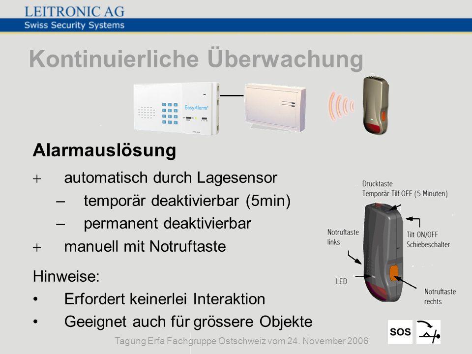 Tagung Erfa Fachgruppe Ostschweiz vom 24. November 2006 Kontinuierliche Überwachung Alarmauslösung +automatisch durch Lagesensor –temporär deaktivierb