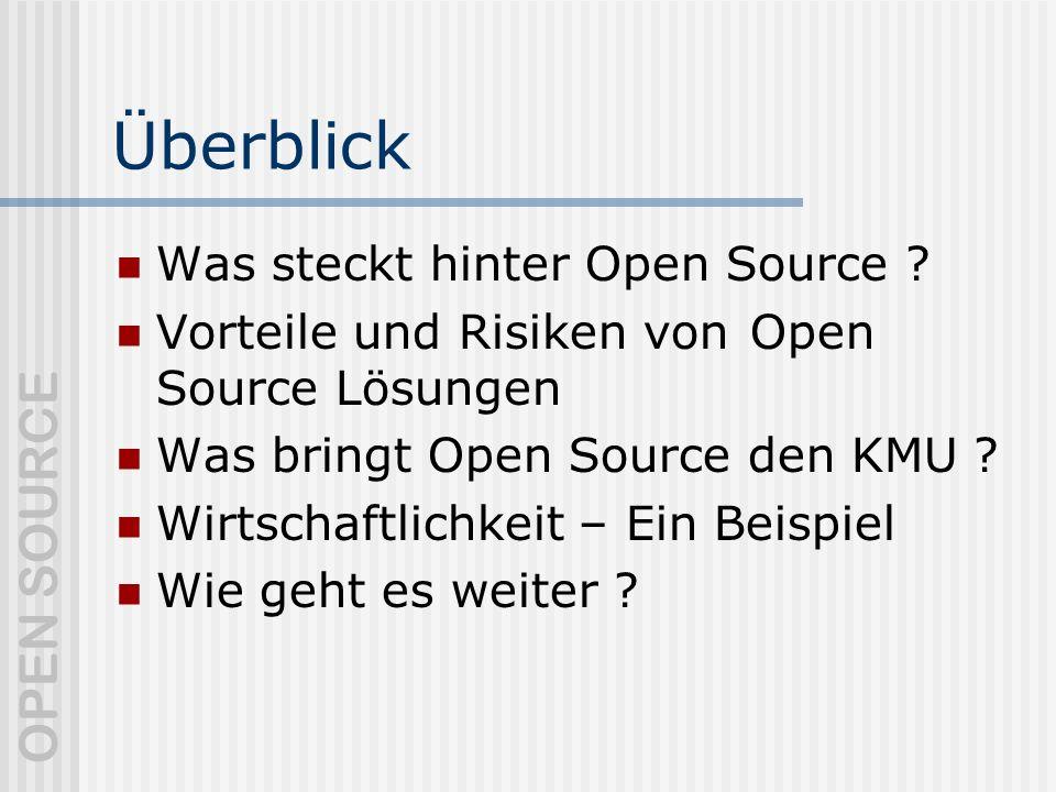 OPEN SOURCE Überblick Was steckt hinter Open Source .