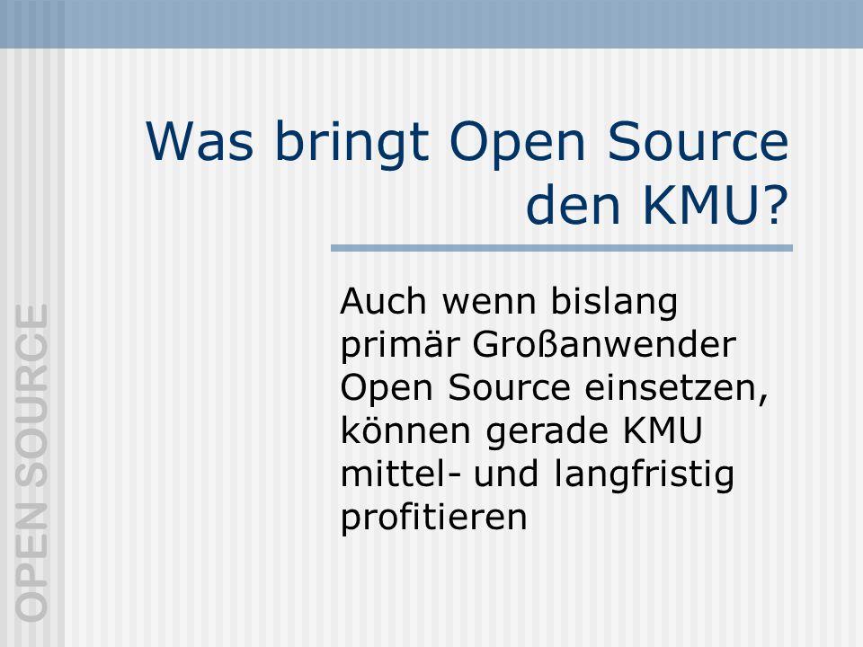 OPEN SOURCE Was bringt Open Source den KMU.