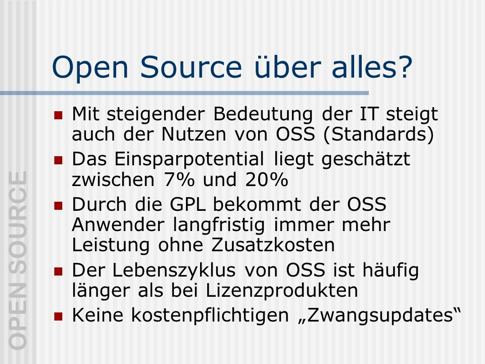 OPEN SOURCE Open Source über alles.
