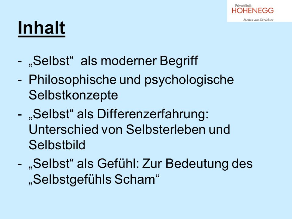 Inhalt -Selbst als moderner Begriff -Philosophische und psychologische Selbstkonzepte -Selbst als Differenzerfahrung: Unterschied von Selbsterleben und Selbstbild -Selbst als Gefühl: Zur Bedeutung des Selbstgefühls Scham